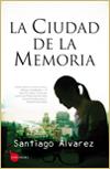 La ciudad de la memoria - Santiago Álvarez