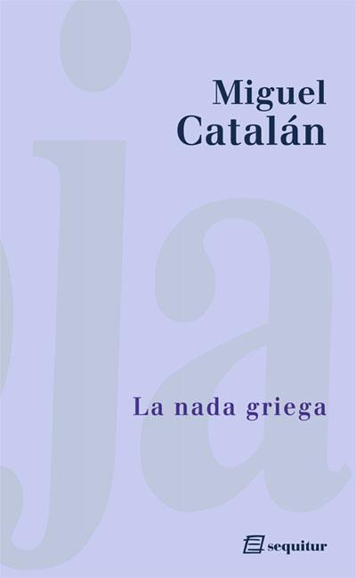 La nada griega, de Miguel Catalán